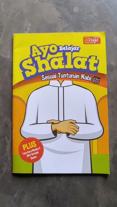 Buku Anak Belajar Wudhu Tayamum Shalat Sesuai Tuntunan Nabi buku anak ayo belajar shalat sesuai tuntunan nabi toko muslim title