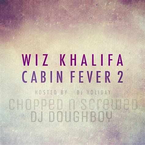 Cabin Fever Mixtape by Cabin Fever Wiz Khalifa Mixtape Songs