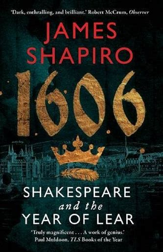 1606 shakespeare and the year of lear james shapiro every play in the world