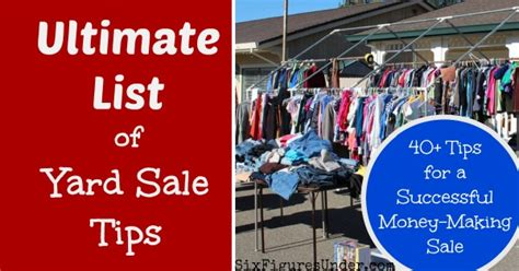 Ultimate Garage Sale by Ultimate List Of Yard Sale Tips Six Figures