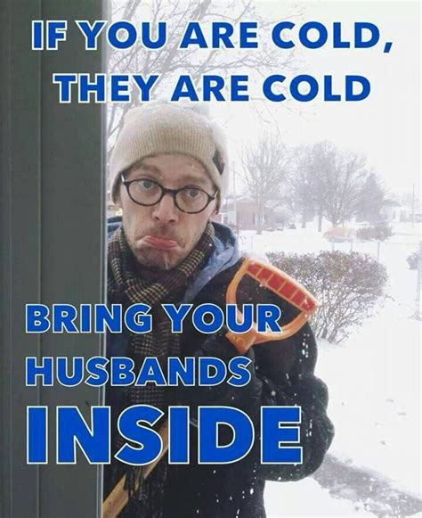 Cold Outside Meme - if you are cold they are cold funny pictures quotes
