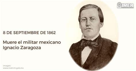 imagenes de la vida de ignacio zaragoza 8 septiembre 1862 muere ignacio zaragoza imer