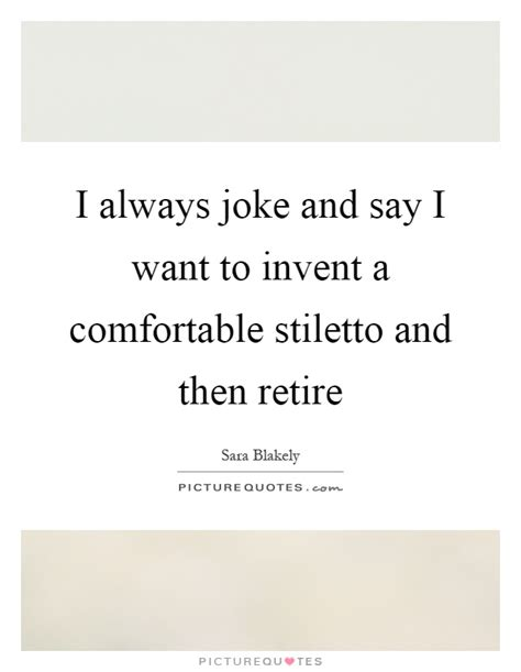 how to say comfortable stiletto quotes stiletto sayings stiletto picture quotes