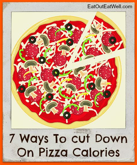 7 Simple Ways To Cut Calories by 7 Ways To Cut On Pizza Calories Eat Out Eat Well