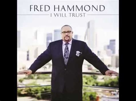 fred hammond i will trust 76 best images about fred hammond on pinterest songs
