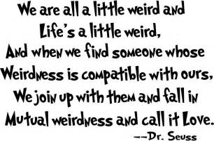 Dr Suess Quote On Love by Falling Into Mutual Weirdness Can I Keep You