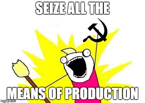 Memes Of Production - x all the y meme imgflip