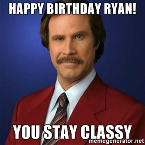 Nolan Meme - happy birthday ryan you stay classy anchorman birthday