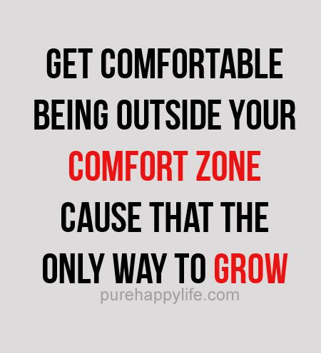 as comfortable as a sayings positive quote get comfortable being outside your comfort
