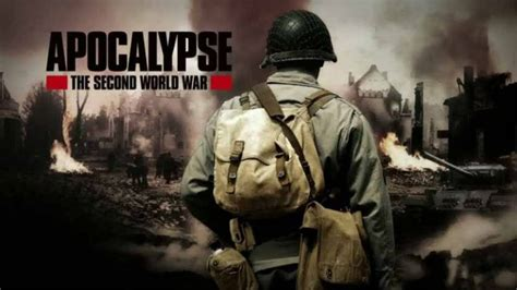 filme schauen apocalypse the second world war apocalypse the second world war documentary heaven