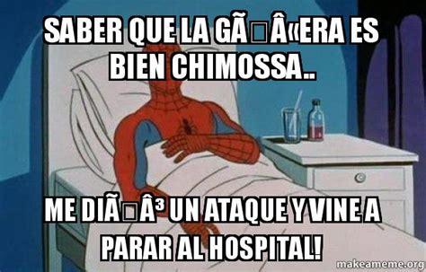 Spiderman Cancer Meme Generator - saber que la g 197 171 era es bien chimossa me di 195 179 un ataque y