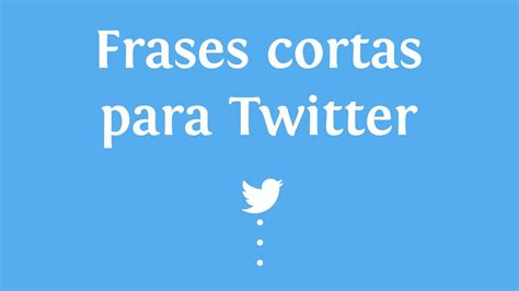 imagenes originales twitter frases cortas para twitter innatia com youtube