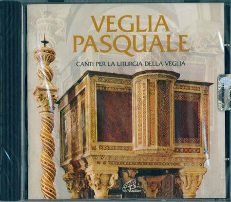 canti liturgici d ingresso veglia pasquale aa vv cd musica per la liturgia