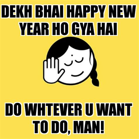 hny funny happy new year 2018 dekh bhai meme trolls images