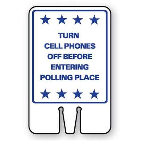 8 Places To Turn Your Cell Phone by Quot Turn Cell Phones Before Entering Polling Place Quot Sg 217i1