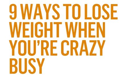 9 Most Ways To Lose Weight by 9 Ways To Lose Weight When Your Busy Musely