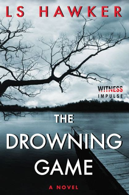barnes and ls the drowning a novel by ls hawker nook book ebook