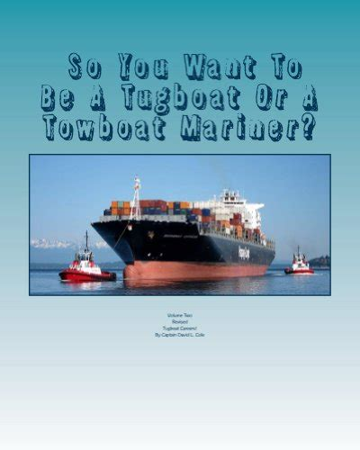 tugboat employment tugboat careers so you want to be a tugboat or a towboat