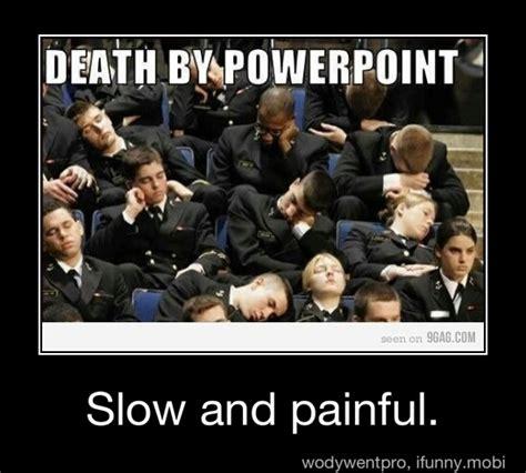 Powerpoint Meme - death by powerpoint meme by mr upvote memedroid