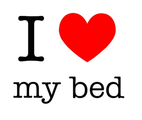 I Love My Bed Meme - funny quotes about sleep