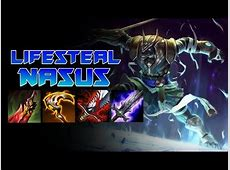 League of Legends: Full Life Steal Nasus Top Carry - YouTube Lifesteal Nasus