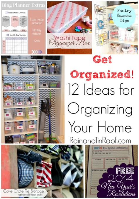 get organized 12 ideas for organizing your home