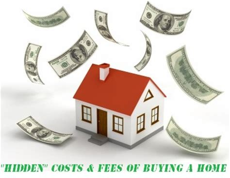what are the hidden costs of buying a house quot hidden quot costs fees of buying a home