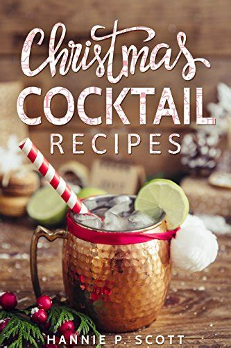 cocktail recipes drinks to liven up the holidays 2017 edition books cocktail recipes drinks to liven up