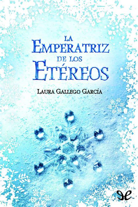 leer la emperatriz de los etereos libro e pdf para descargar la emperatriz de los et 233 reos laura gallego libros gratis