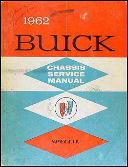 auto manual repair 1962 buick special user handbook 1962 buick special and skylark repair shop manual original