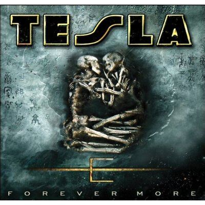 Tesla What You Give Album Tesla Forever More Upon This Rawk