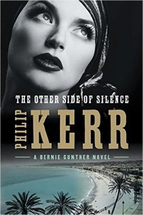 Pdf Other Silence Bernie Gunther Novel by The Other Side Of Silence Bernie Gunther 11 By Philip