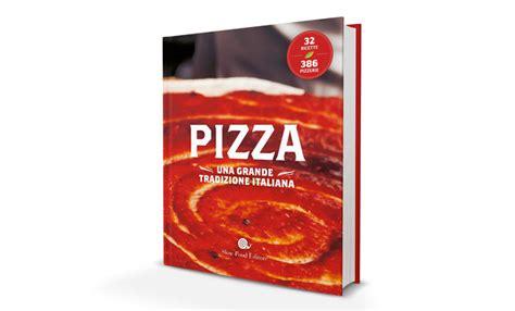 libro pizza gourmet pizza una grande tradizione italiana slow food editore recensione