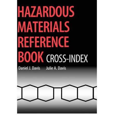 reference book materials hazardous materials reference book daniel j davis