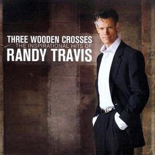 Cd Randy Travis three wooden crosses the inspirational hits of randy travis