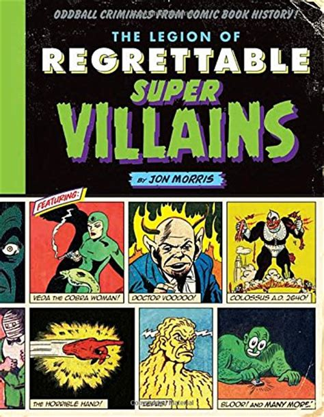 the league of regrettable superheroes half baked heroes from comic book history loudlatinlaughing euge euge a catalog of reading