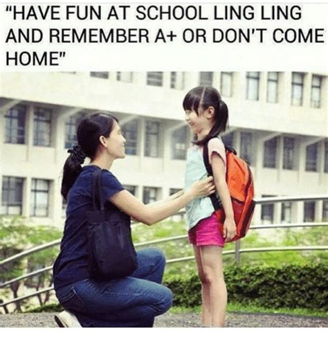 Have Fun Meme - have fun at school ling ling and remember a or don t come