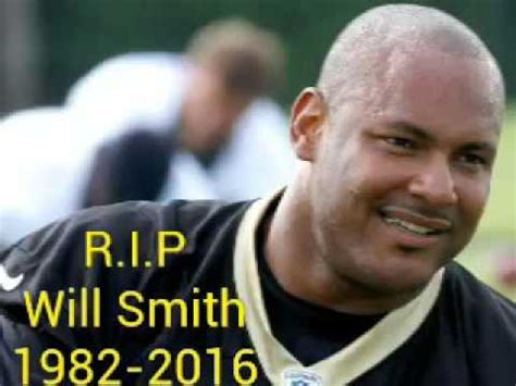 Smith Is Deceased by Will Smith Died At 34 American Football Player New