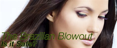 is the brazilian blowout safe hair the derma blog
