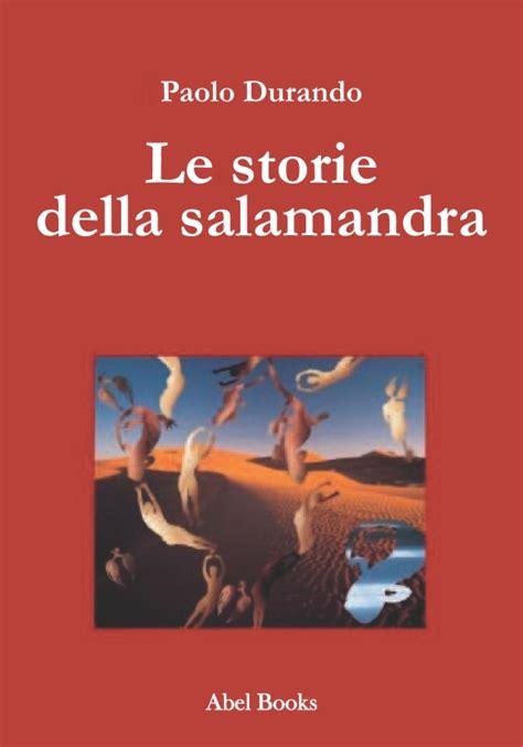 le storie dietro le 8837094337 le storie della salamandra assenziolibri