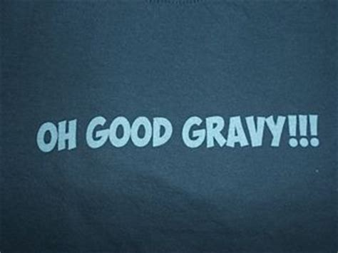 gravy southern sayings and sayings on pinterest - Gravy Boat Saying