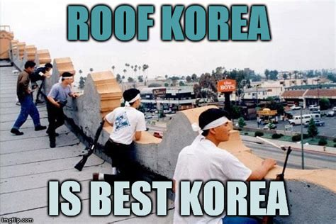 best korea roof korea is best korea roof koreans your meme