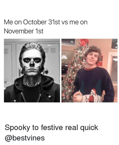 Festival Girl Meme - me on october 31st vs me on november 1st spooky to festive