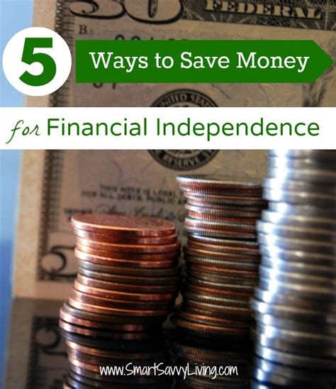 5 ways to save money 5 ways to save money for financial independence