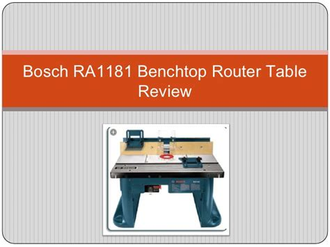 bosch ra1181 benchtop router table bosch ra1181 benchtop router table review
