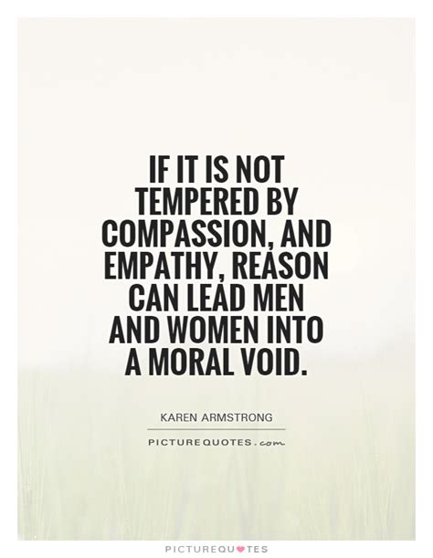 Compassion Armstrong 1 If It Is Not Tempered By Compassion And Empathy Reason