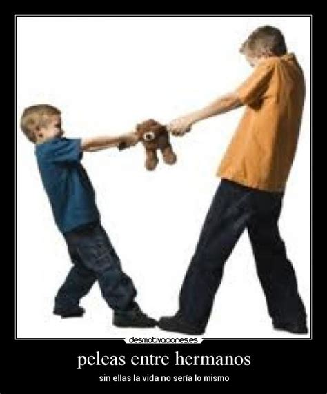 peleas de hermanos desmotivaciones peleas entre hermanos desmotivaciones