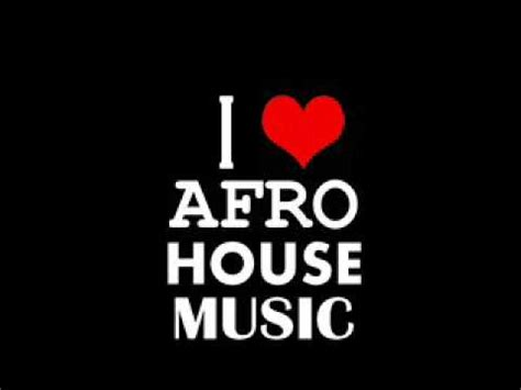house music zip afro house music 2011 buruntuma mix youtube