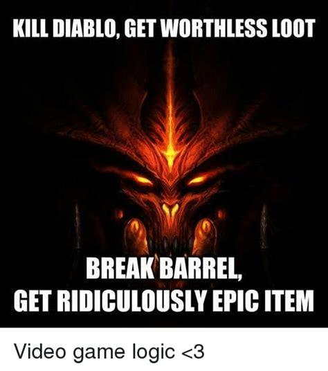 Diablo Meme - 25 best memes about games logic games logic memes