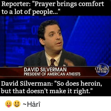 David Silverman Meme - reporter prayer brings comfort to a lot of people david